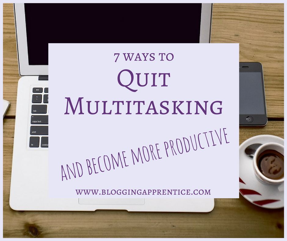Quit multitasking and become more productive when you have your own business working from home. More about this on bloggingapprentice.com!