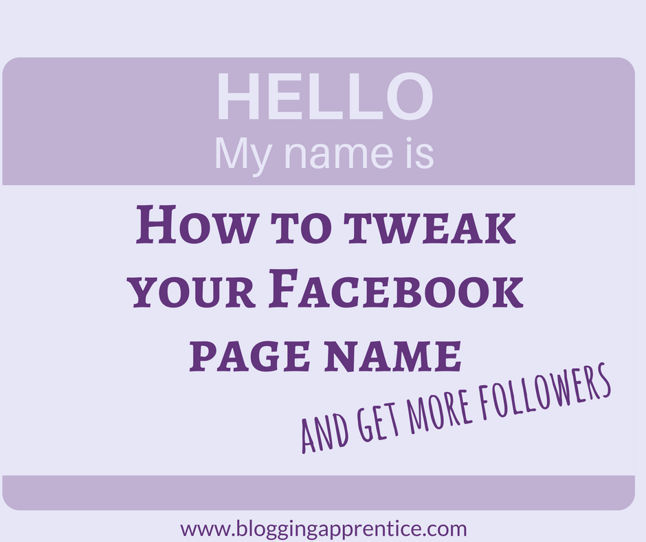 Avoid chasing your ideal followers away by choosing the perfect name for your Facebook page! - with BloggingApprentice.com