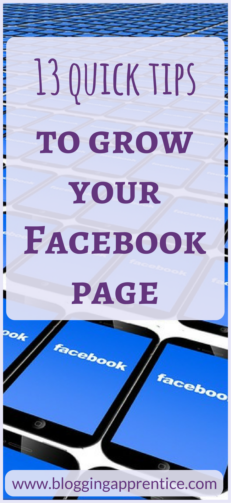 13 quick tips to grow your Facebook page - on bloggingapprentice.com