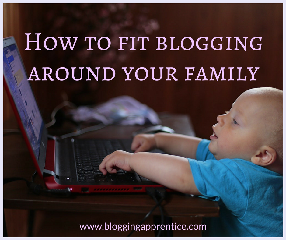How can you fit blogging around a family? 5 tips that will help your blog-life balance at BloggingApprentice.com.