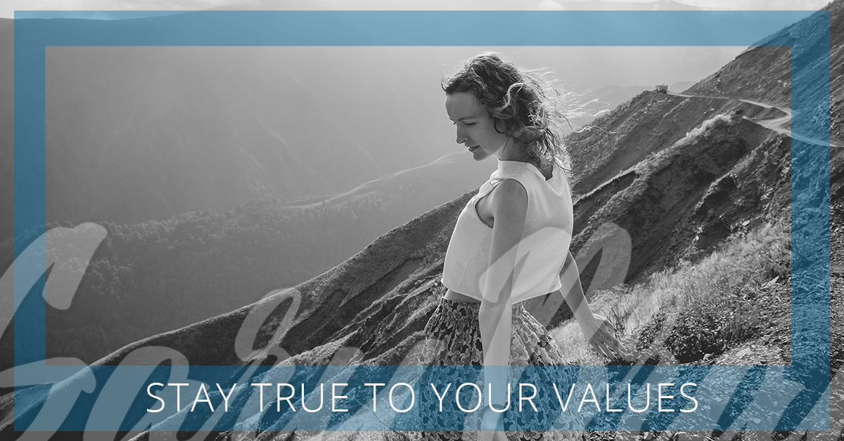 Stay True to Your Values.jpg