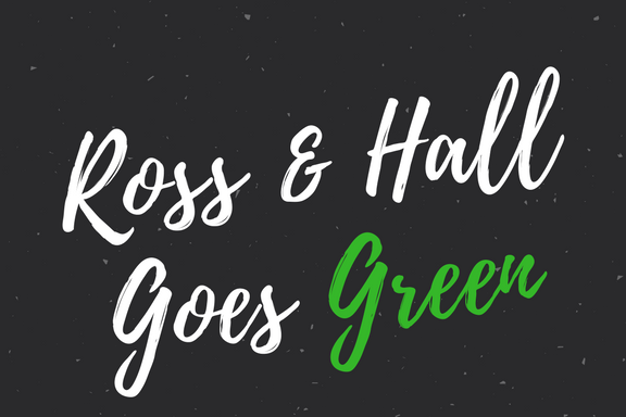 Ross & Hall Goes Green.png