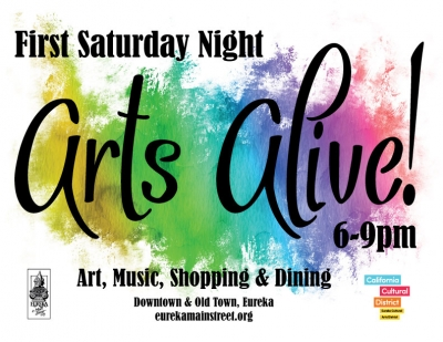 Arts Alive! 6-9pmFirst Saturday of Every Month! - Experience the charm of Old Town Eureka, on its monthly Arts Alive, First Saturday of every month, 6-9 p.m. Local shops and Art Galleries stay open late as Artists spill into the streets, perfoming live music, dance, and fun for the whole family!