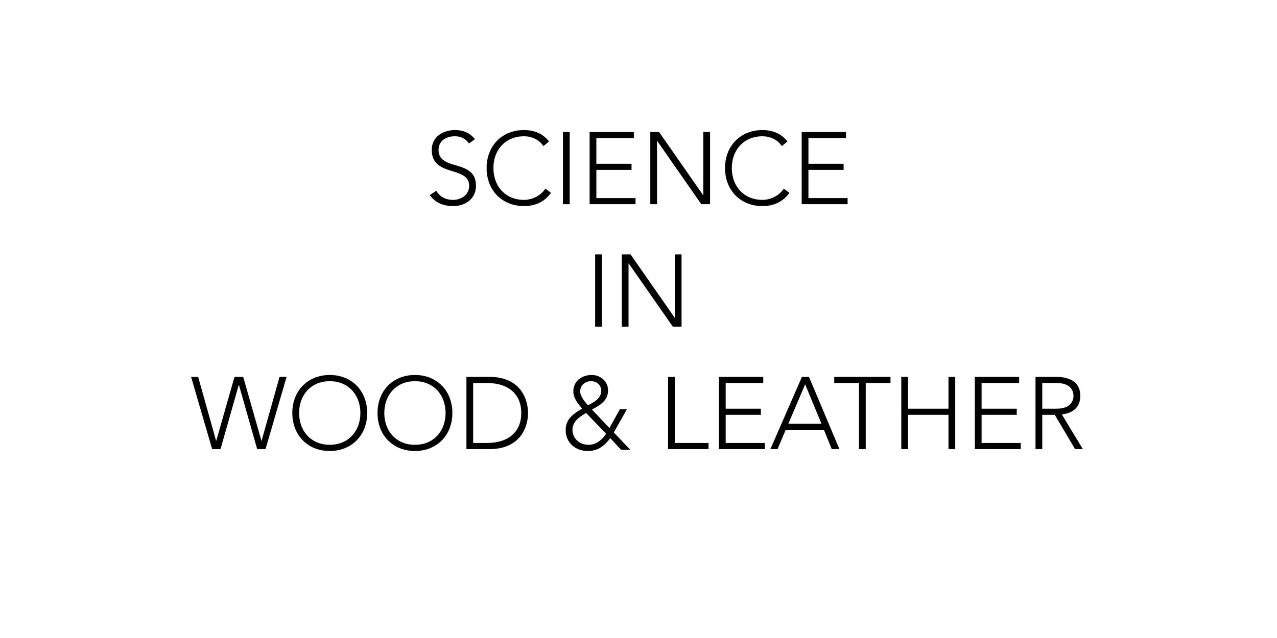 Science In Wood And Leather
