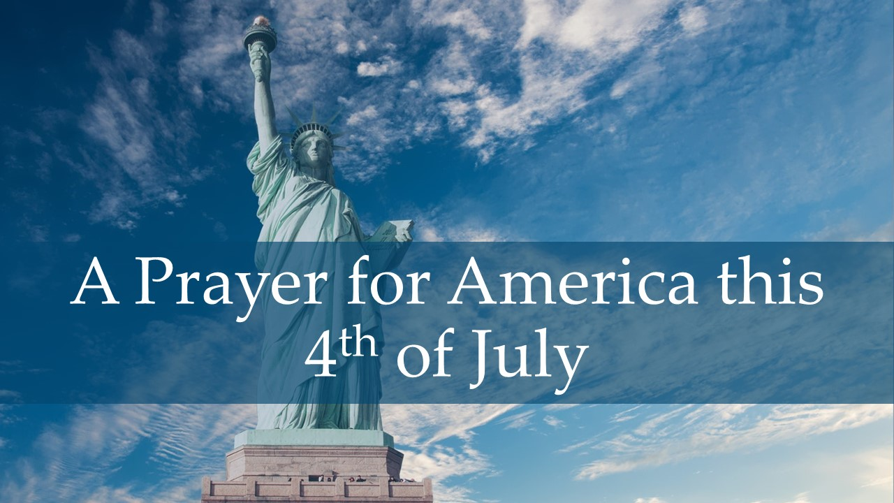A Prayer for America 4th of July.jpg
