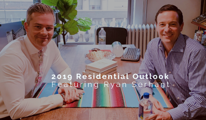 """""""2019 RESIDENTIAL OUTLOOK FEATURING RYAN SERHANT"""" - - NEW YORK MULTIFAMILY"""