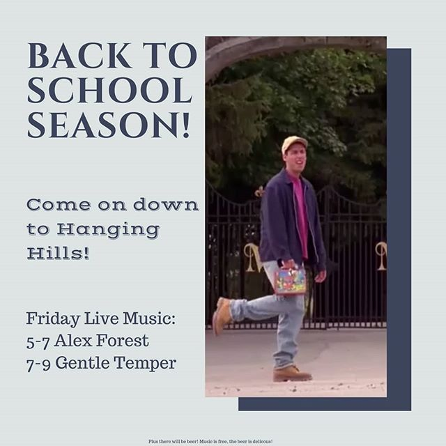 Back to School! Get your lunches packed up, and your boots tied tight, cause @hanginghillsbrewing has beer and live music tonight!