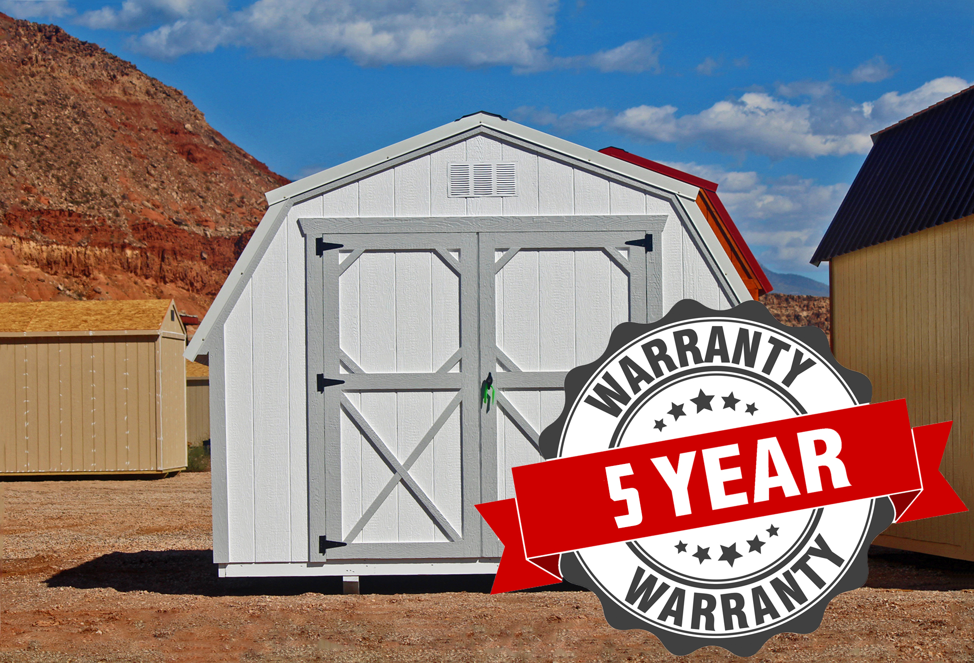 Every buildings comes with a 5 year limited warranty at Vegas Sheds in Las Vegas Nevada