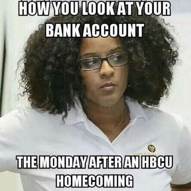 "Pulling up your bank account today likeeeee... ""it was worth it though!"" . . . . #07spelhousehc17 #spelhousehc #spelhousetailgate #spelhousehomecoming #spelman007 #morehouse2007 #whenspayday"