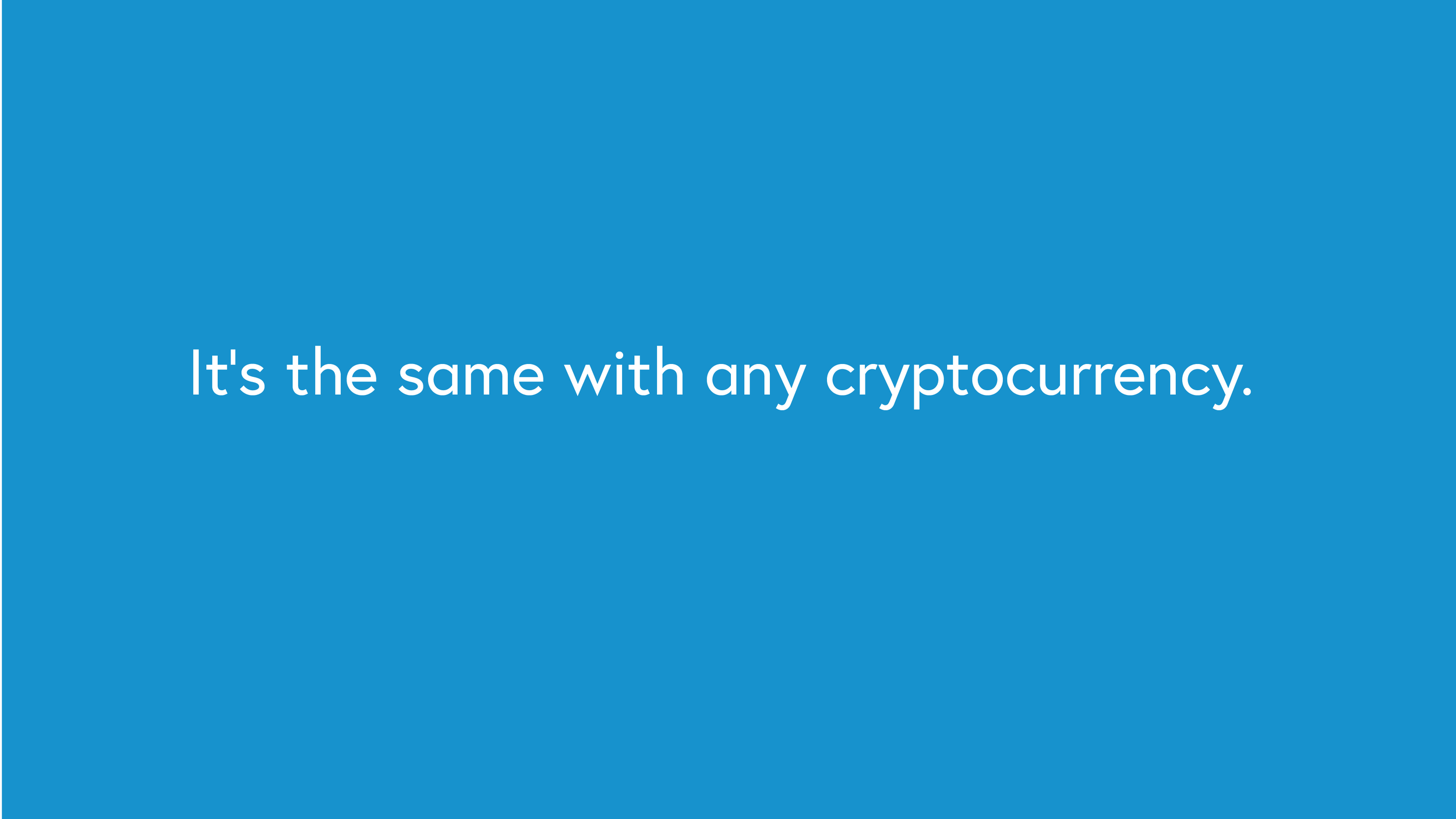 It's the same with any cryptocurrency
