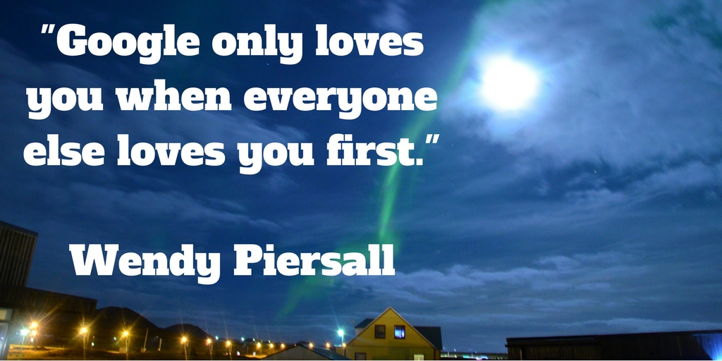 Marketing quotes: Google only loves you when everyone else loves you first.