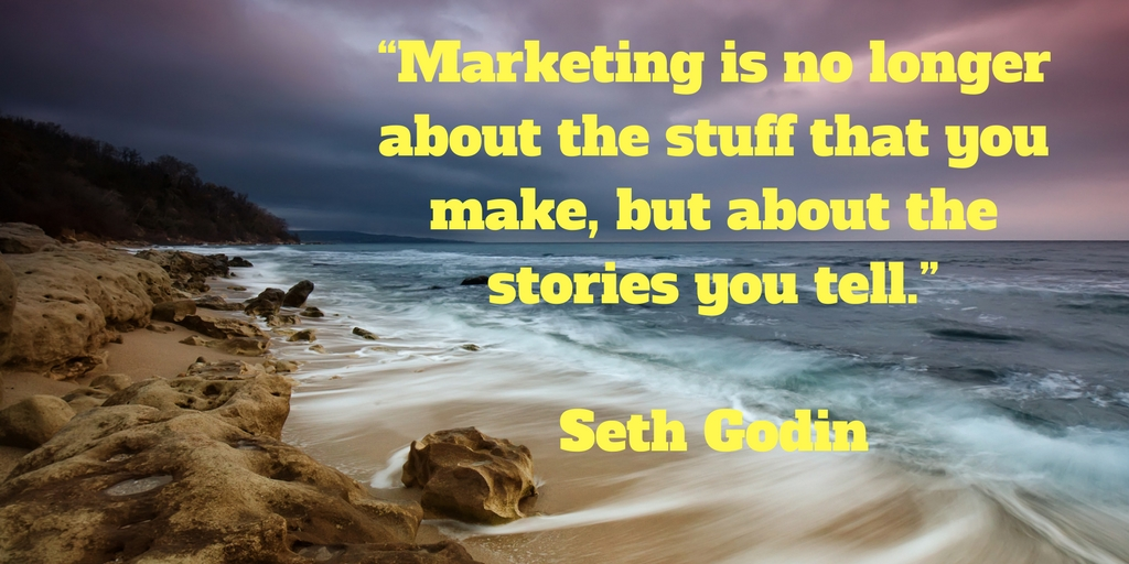 Marketing quotes: Marketing is no longer about the stuff that you make, but about the stories you tell.