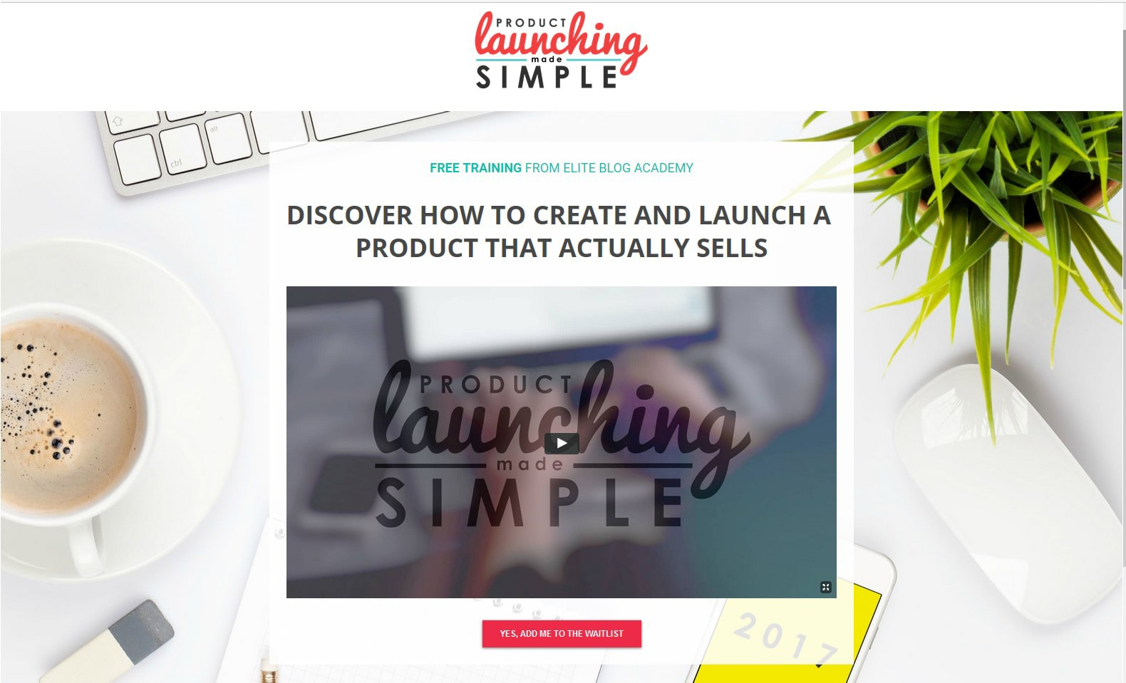 Product launch landing page example. Source:  Elite Blog Academy