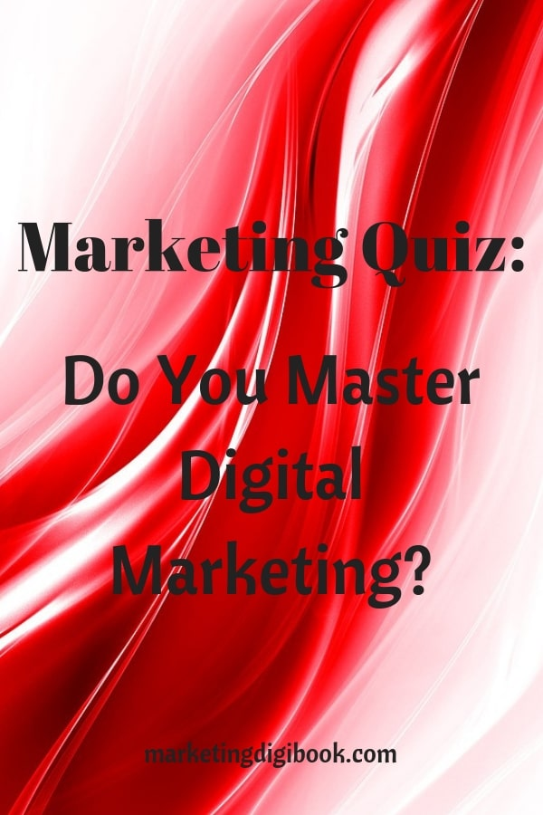 Digital Marketing assessment quiz. Marketing quiz