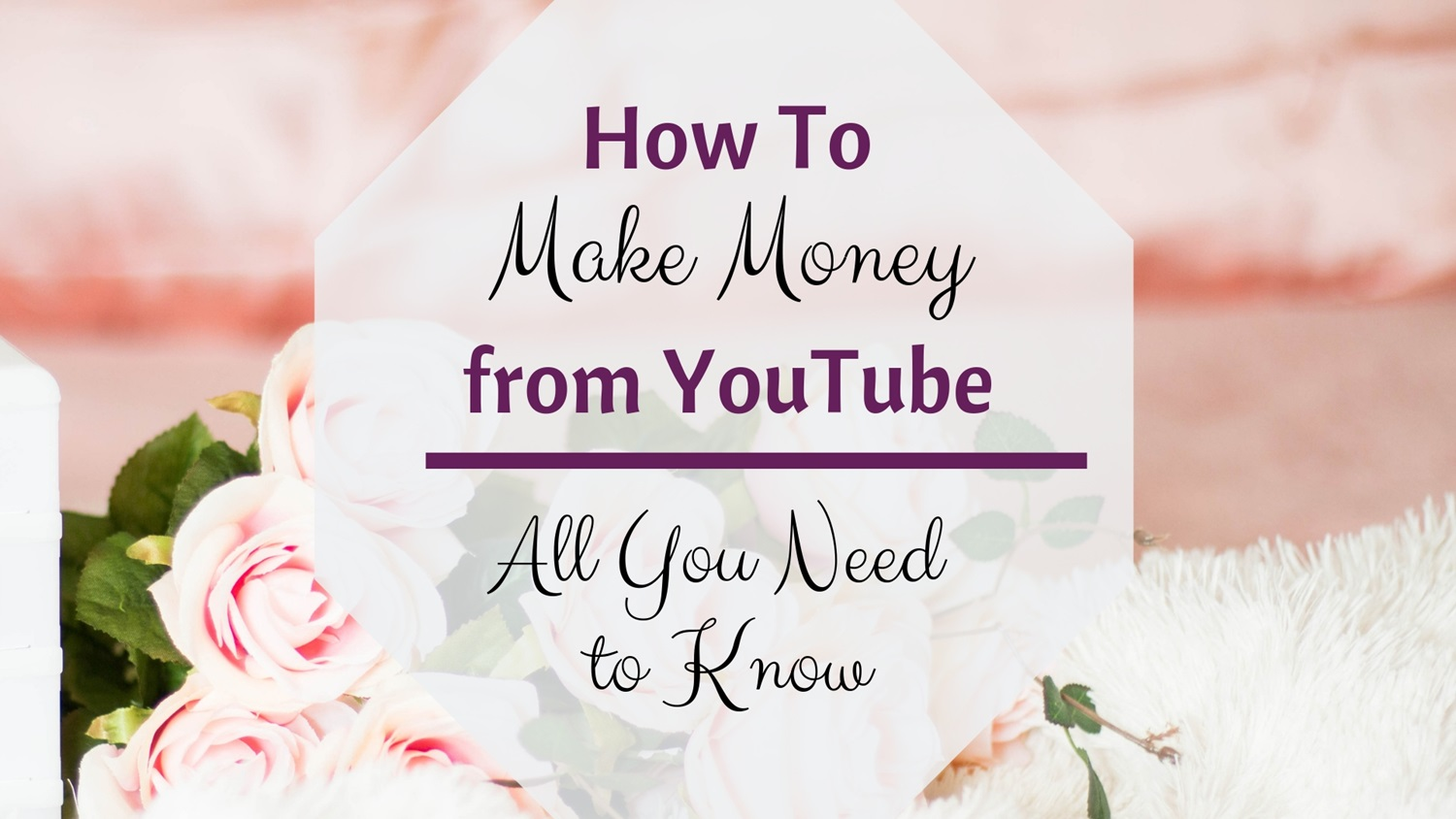 How to Make Money from YouTube - All You Need to Know