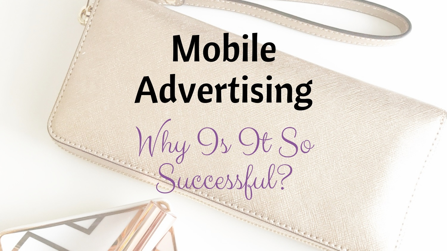 Mobile Advertising- Why Is It So Successful