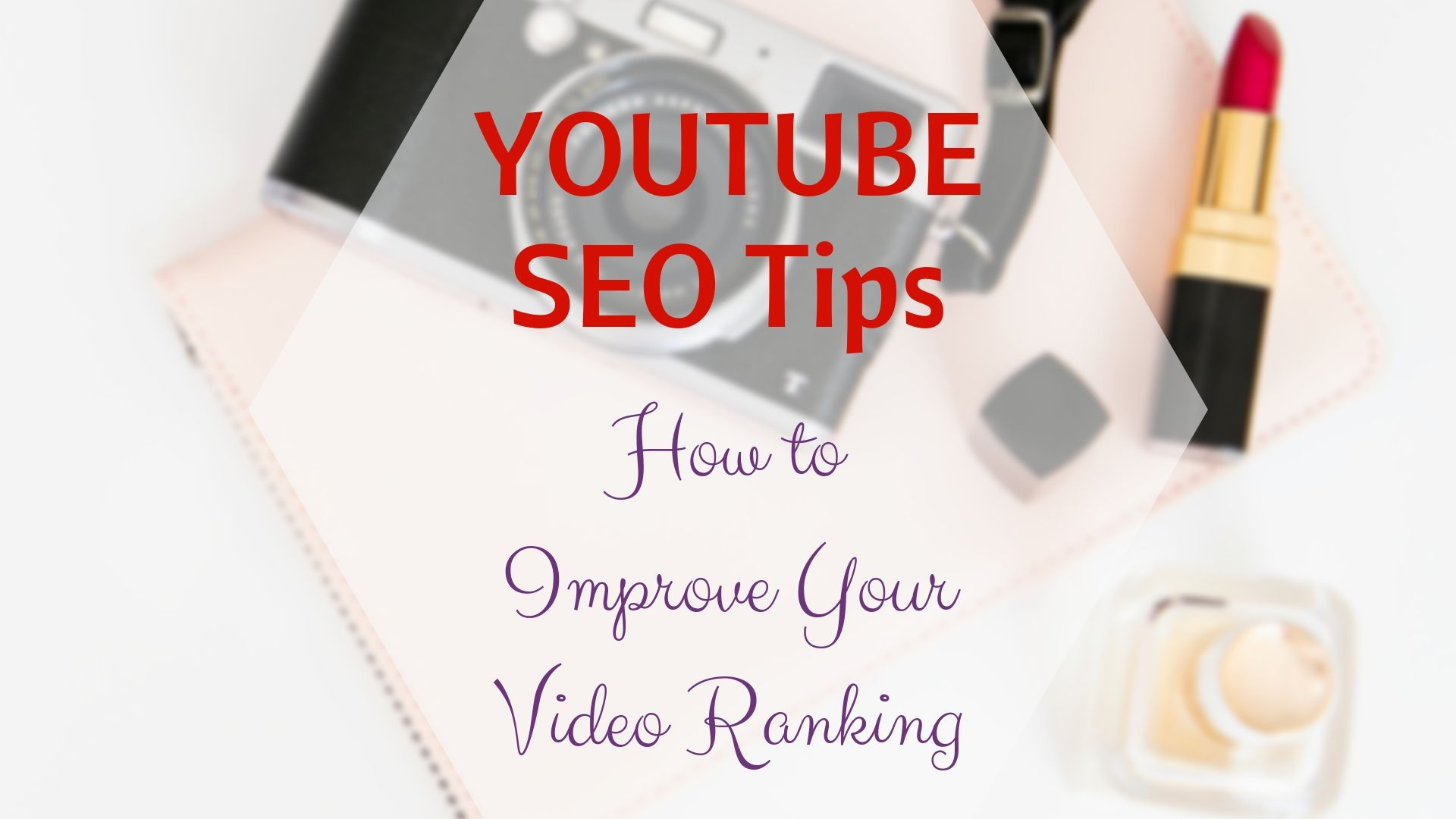 YouTube SEO Tips- How to Improve Your Video Ranking