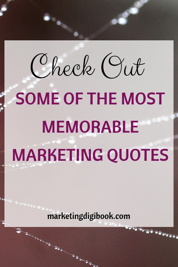 45 memorable marketing quotes from masters marketing quotes social media marketing quotes cretive inspirational content online digital business