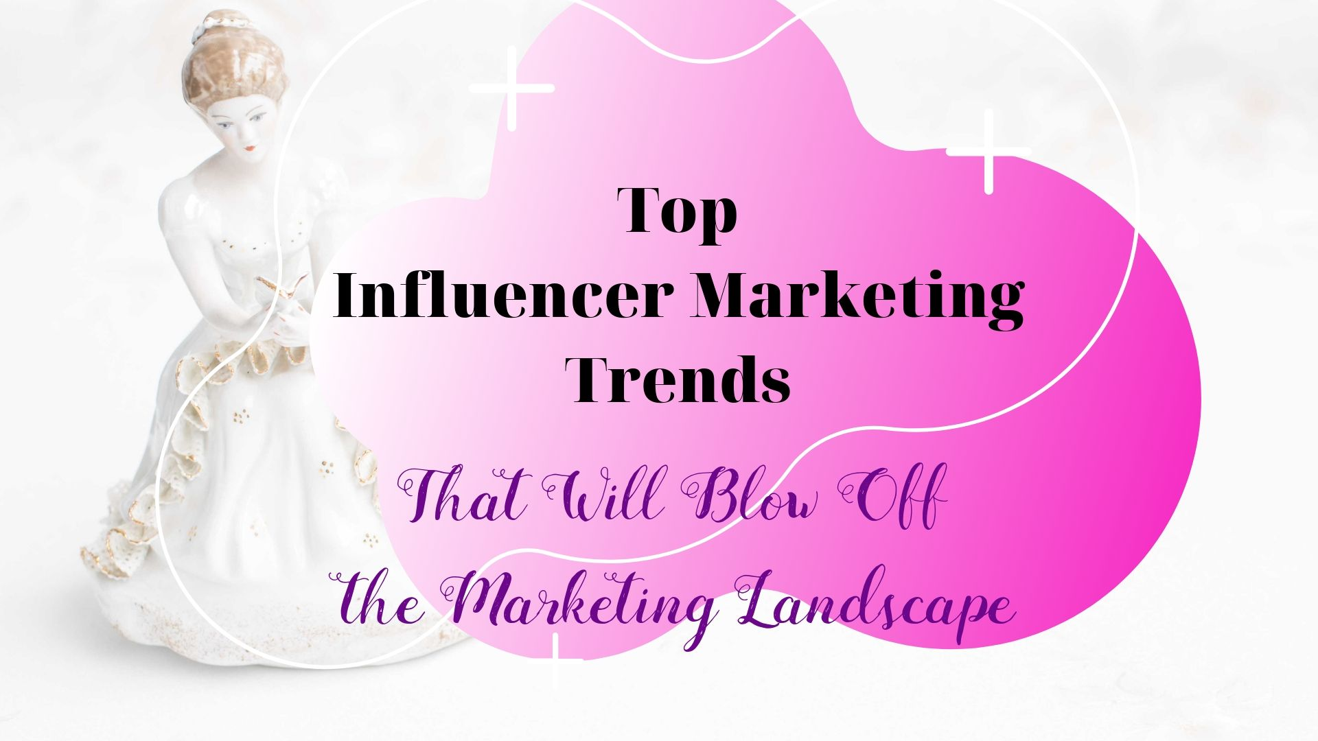 Top Influencer Marketing Trends