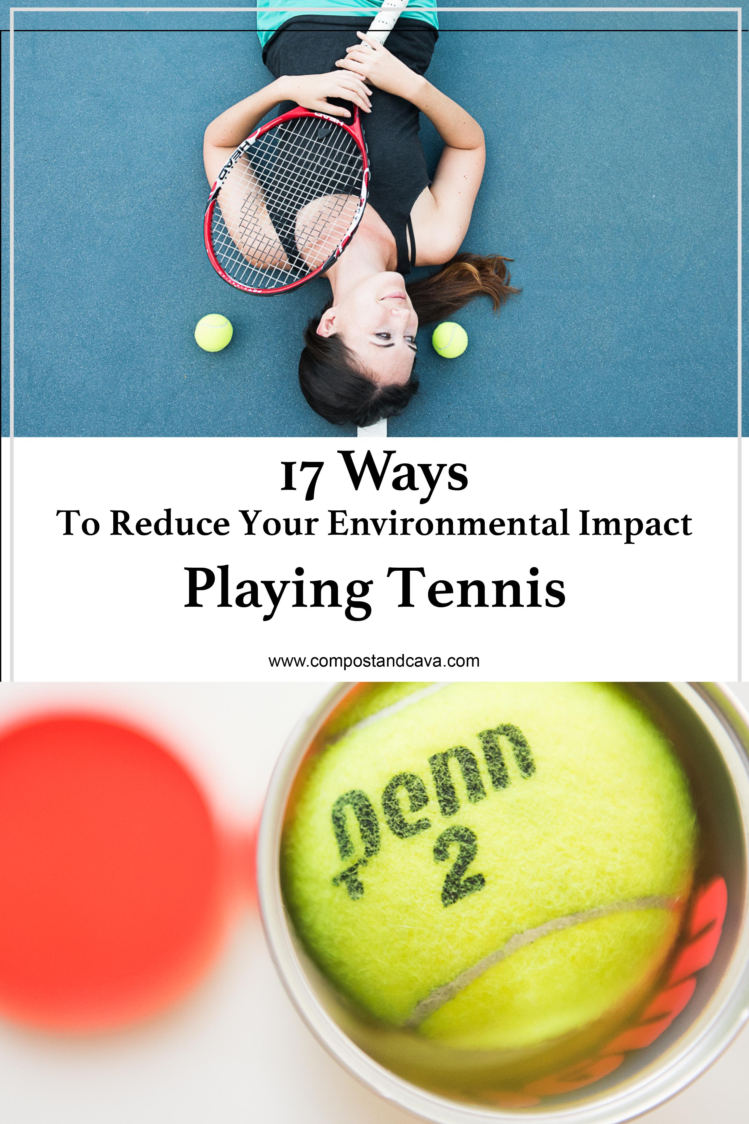 17 Ways to Reduce Your Environmental Impact Playing Tennis.jpg