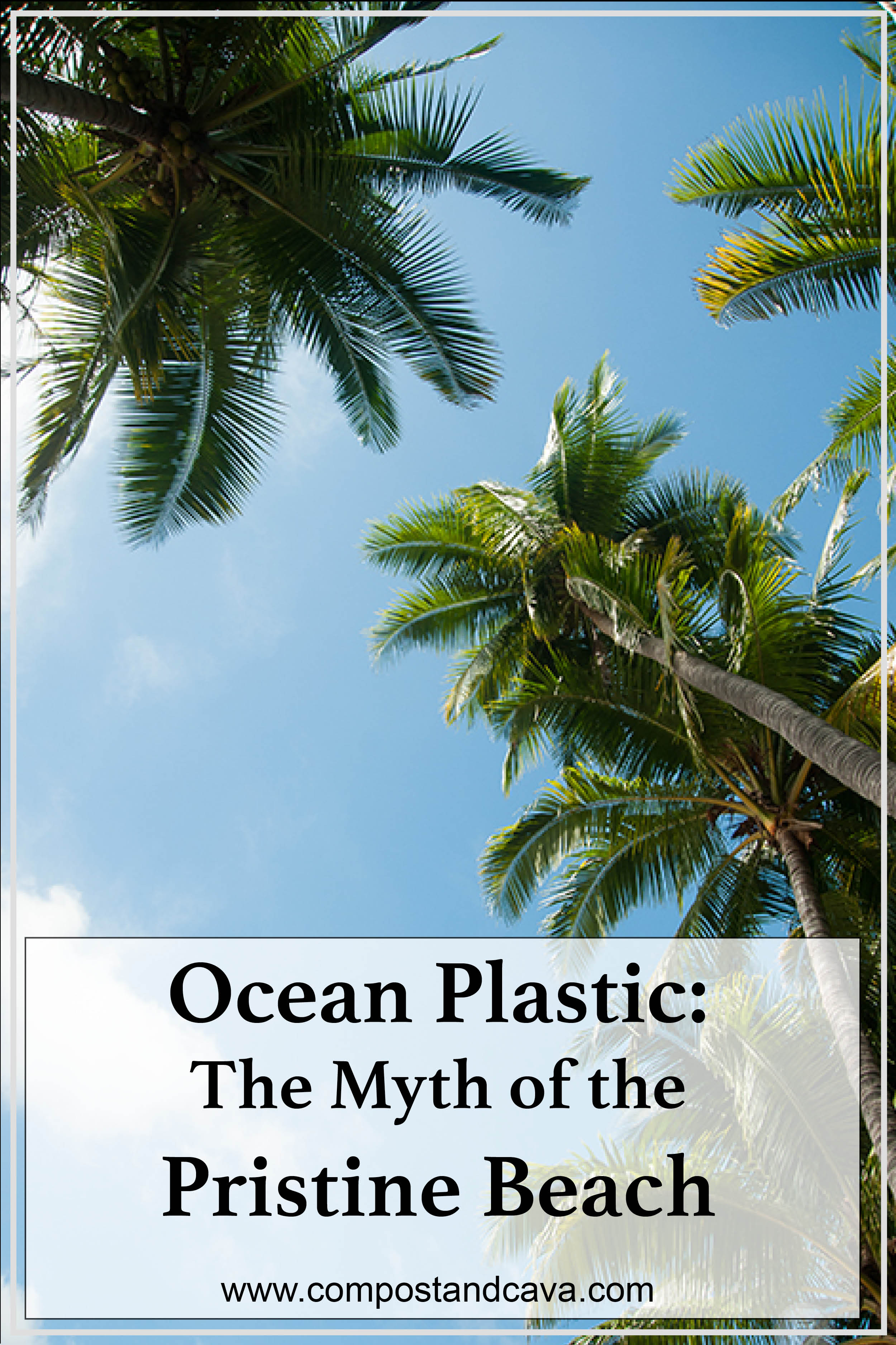 Ocean Plastic: The Myth of the Pristine Beach