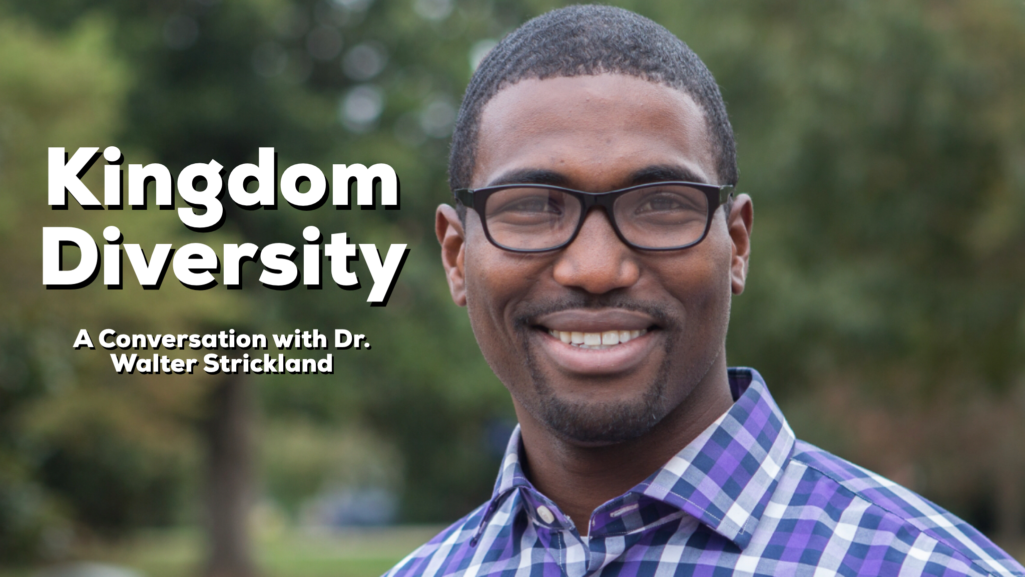 Jesse interviews Dr. Walter Strickland, PhD, Vice President for Kingdom Diversity at Southeastern Baptist Theological Seminary.
