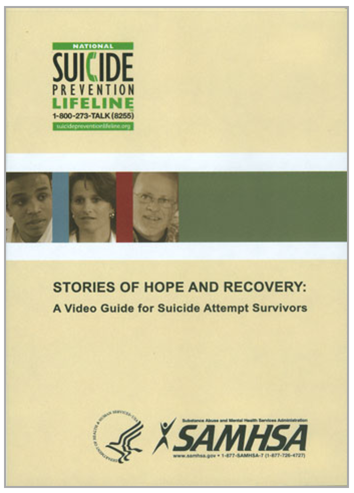 """Stories Of Hope And Recovery: A Video Guide for Suicide Attempt Survivors""   This video features inspiring stories from three people who survived an attempted suicide. These individuals and their families personally recount their journeys from the suicide attempt to a life of hope and recovery. A video guide is included.   Order DVD or Download HERE"
