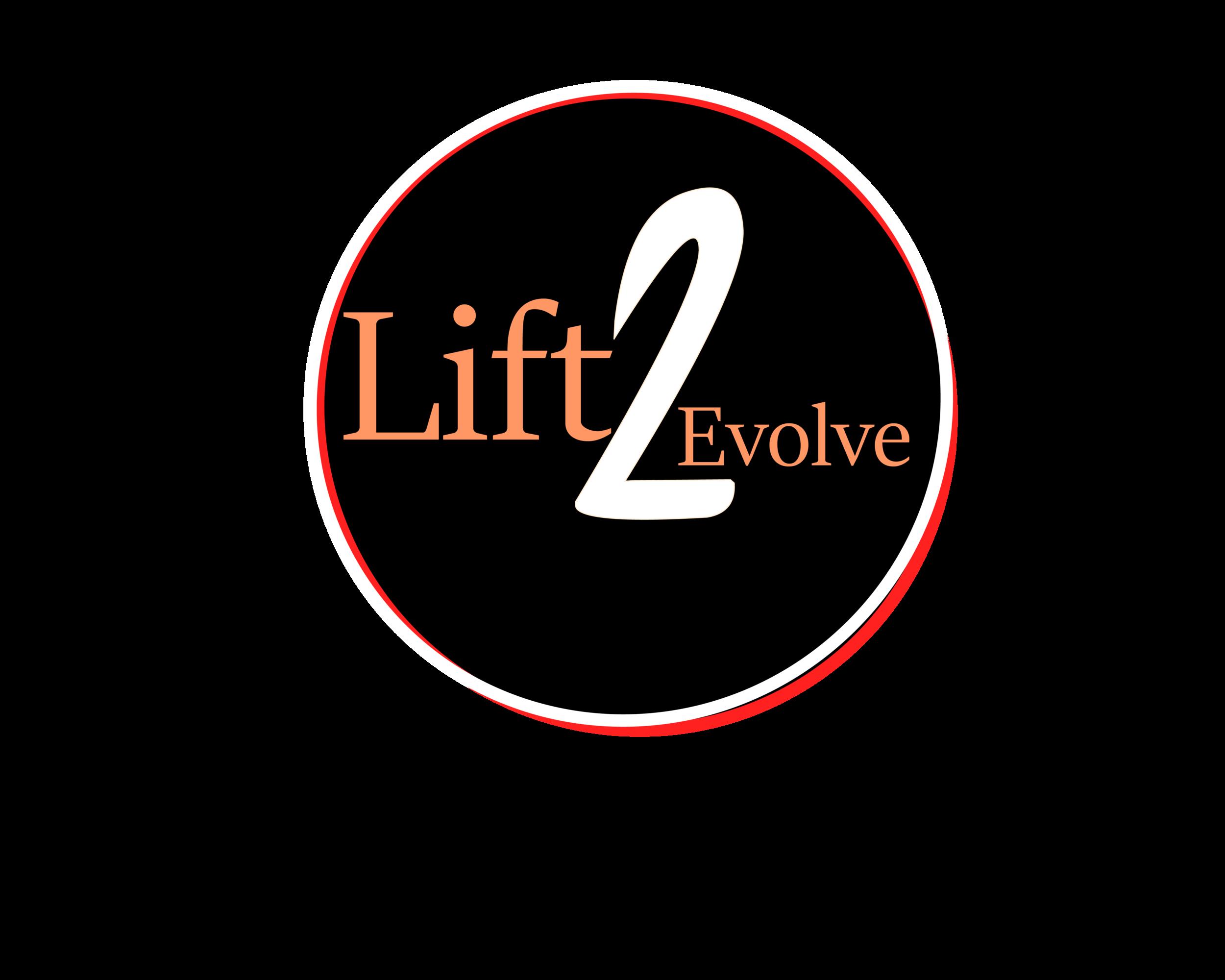 LIFT TO EVOLVE