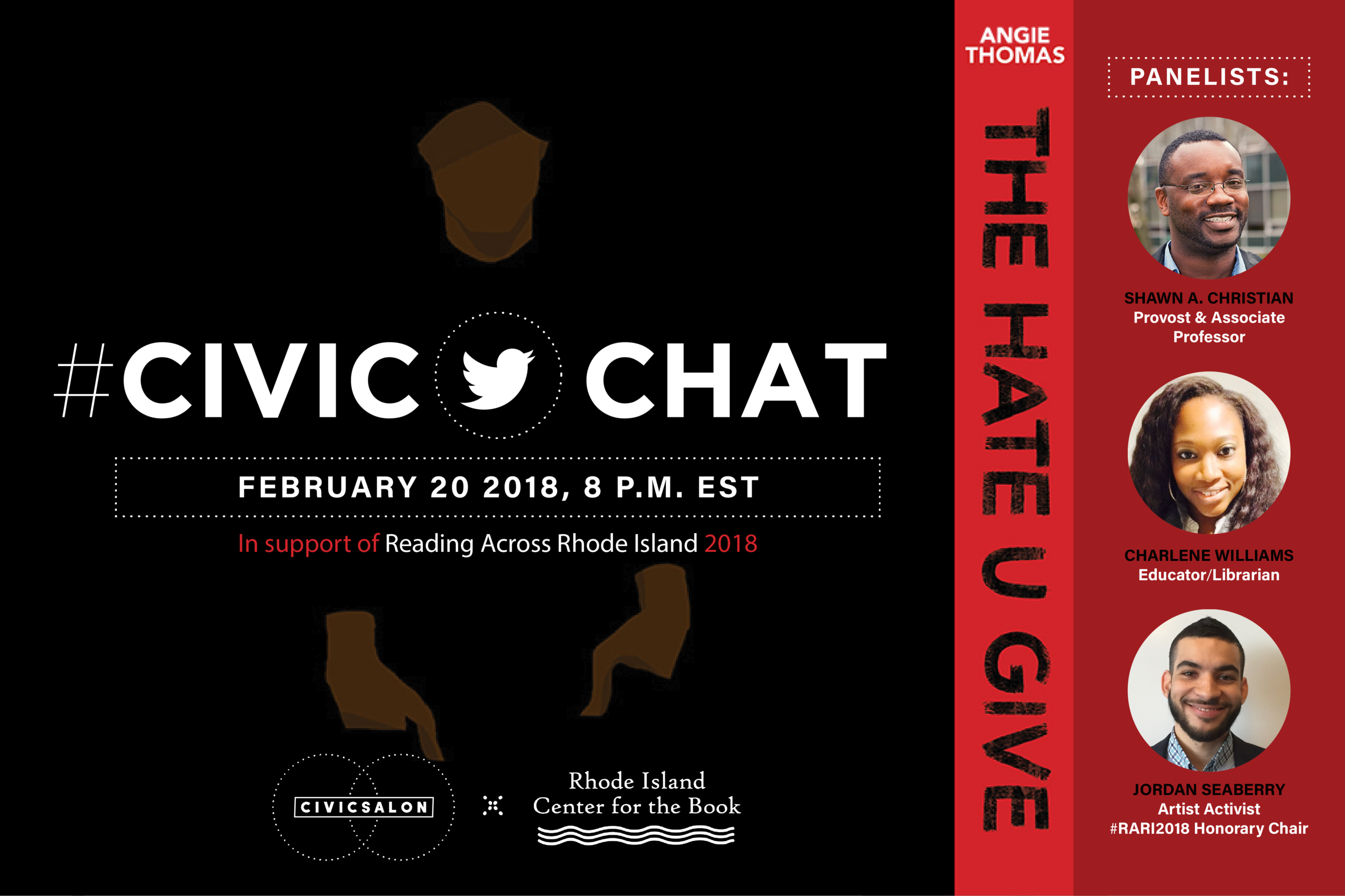 Reading Across Rhode Island 2018 - February 20, 2018 - 8pmCivicSalonwill host the 1st #CivicChat of a series in support of this year's @RIBook's reading selection The HATE U GIVE by Angie Thomas.Join the chat using #ProximityRI Panelist:Shawn Christian,Charlene Williams,Jordan Seaberry |LEARN MORE