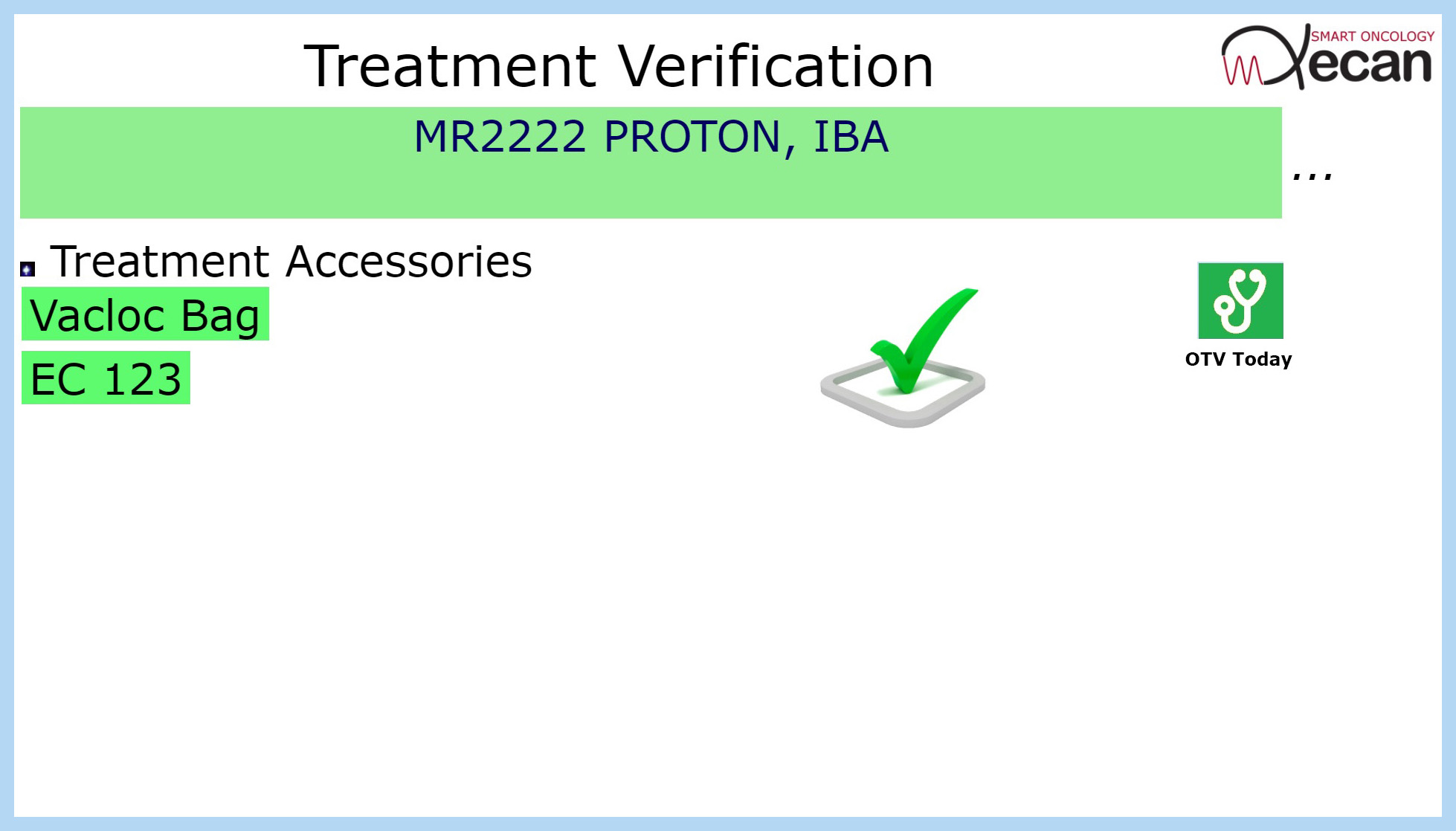 Copy of Copy of Patient and accessory verified