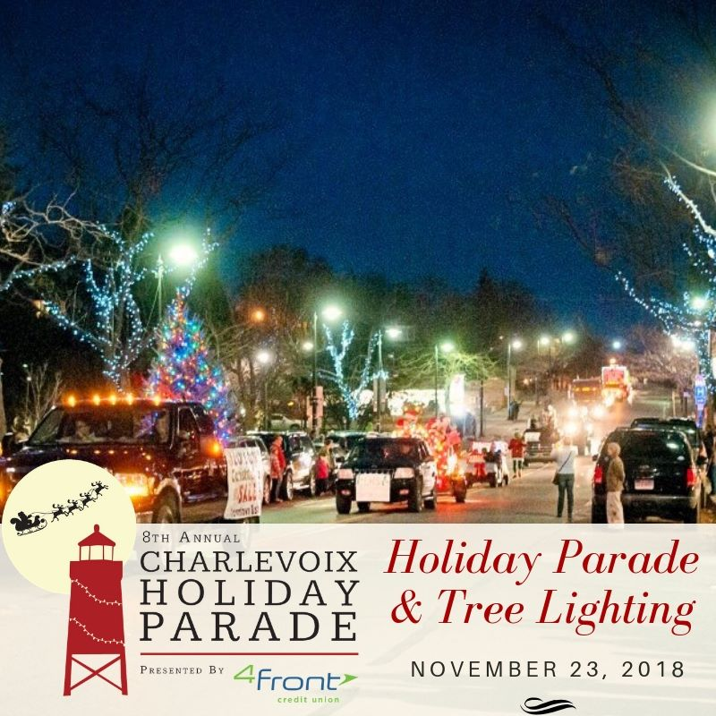 Charlevoix Holiday Parade! - Fun to get you in the Holiday Spirit!Click below for more information & be sure to stop in and see us!