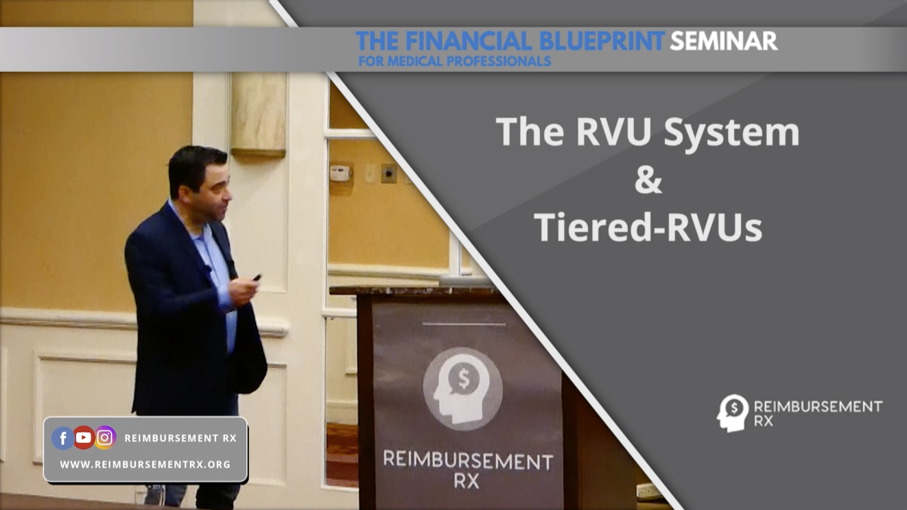 RVUs & Tiered RVUs - A Lesson from The Financial Blueprint Seminar