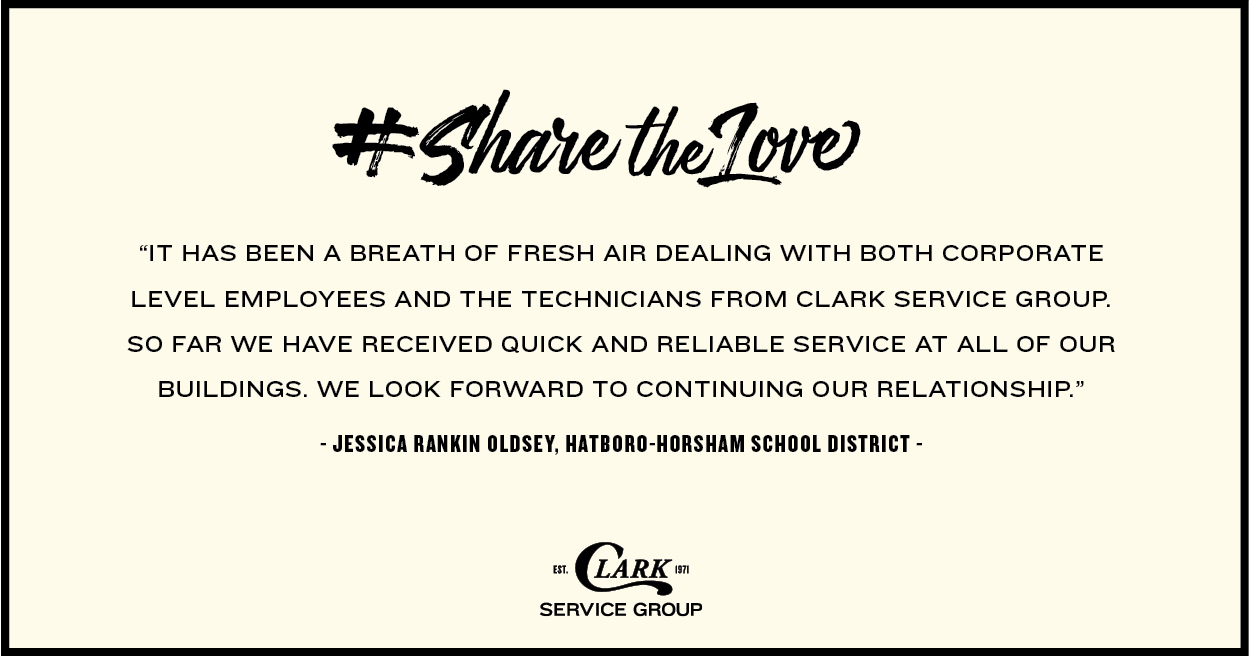 """It has been a breath of fresh air dealing with Clark Service Group."" Jessica Rankin Oldsey, Hatboro-Horsham School District."