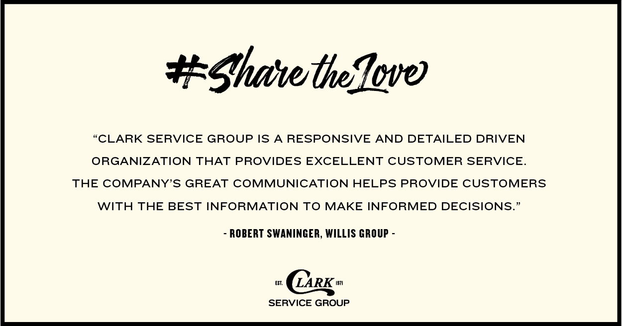 """Clark Service Group's responsive and detail driven and provides excellent customer service."" Robert Swaninger, Willis Group."