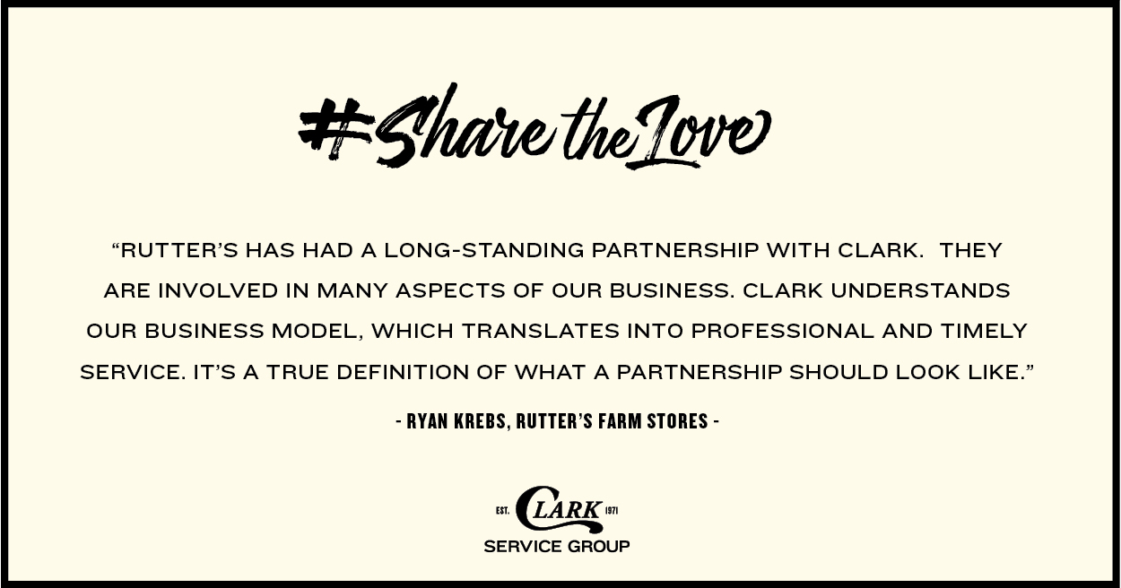 """Clark understands our business model, which translates into professional, timely service."" Ryan Krebs, Rutter's Farm Stores."