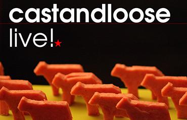 Castandloose live! -