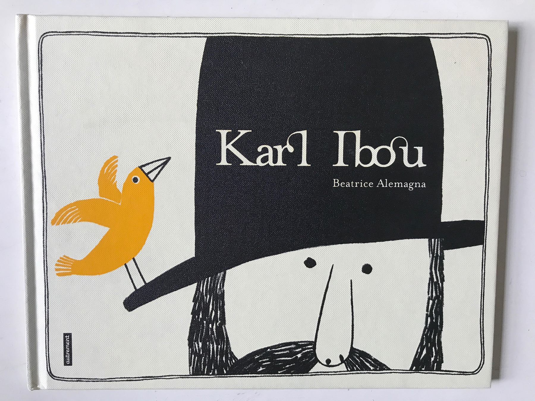 Karl Ibou by Beatrice Alemagna. I bought this book in a Parisian bookshop. I chose it for its cover and only much later discovered it was a very interesting book.