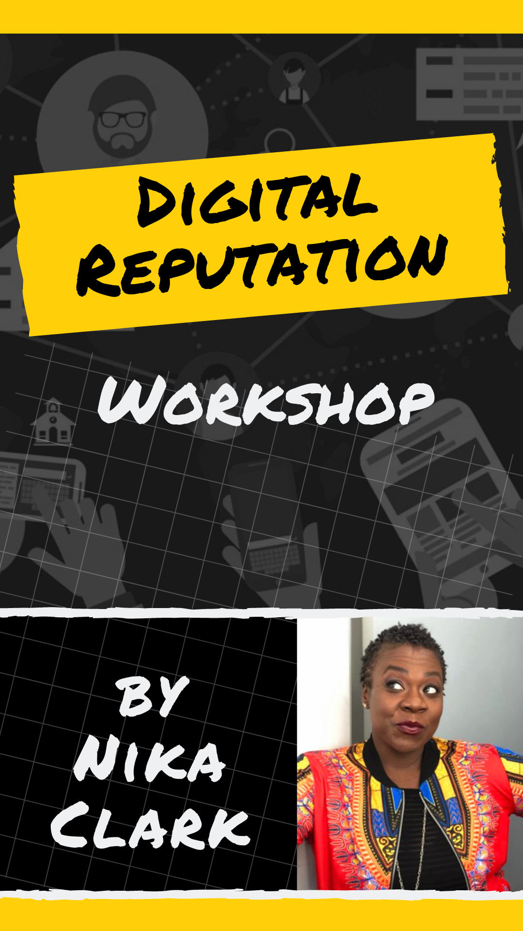 -I did a workshop on paying attention to your Digital Reputation.