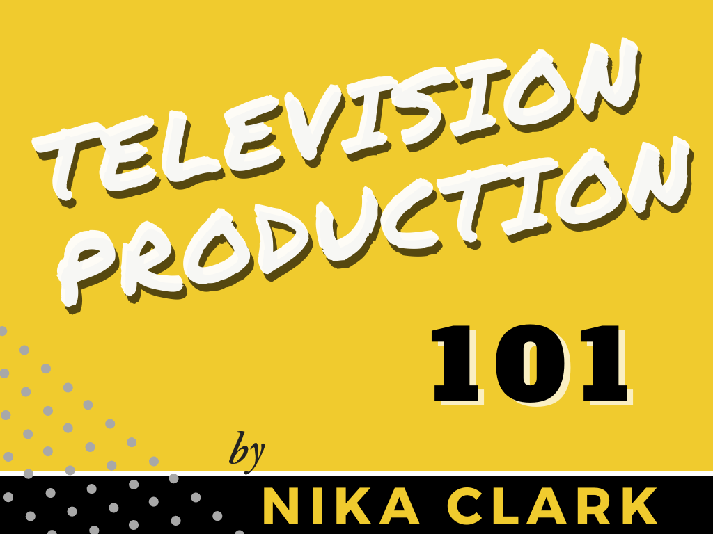 -I did a workshop on Television Production.