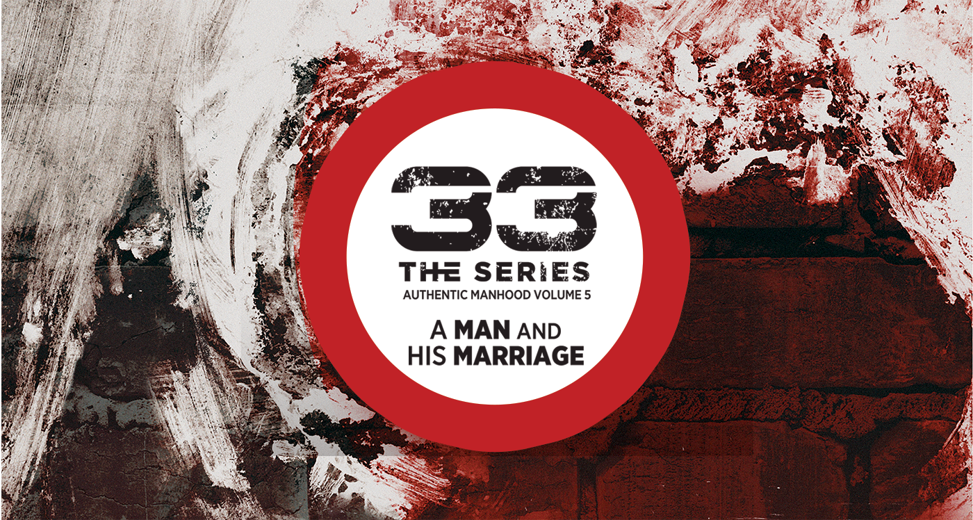 The 33 Series - A MAN and his MARRIAGE
