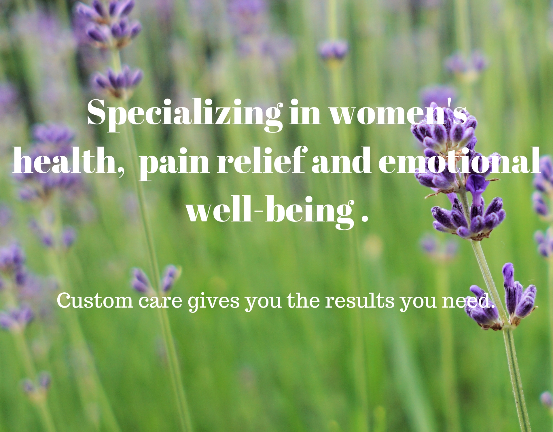 Specializing in women's health, emotional well-being and all types of pain..jpg