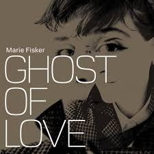 Marie fisker ghost of love.jpeg