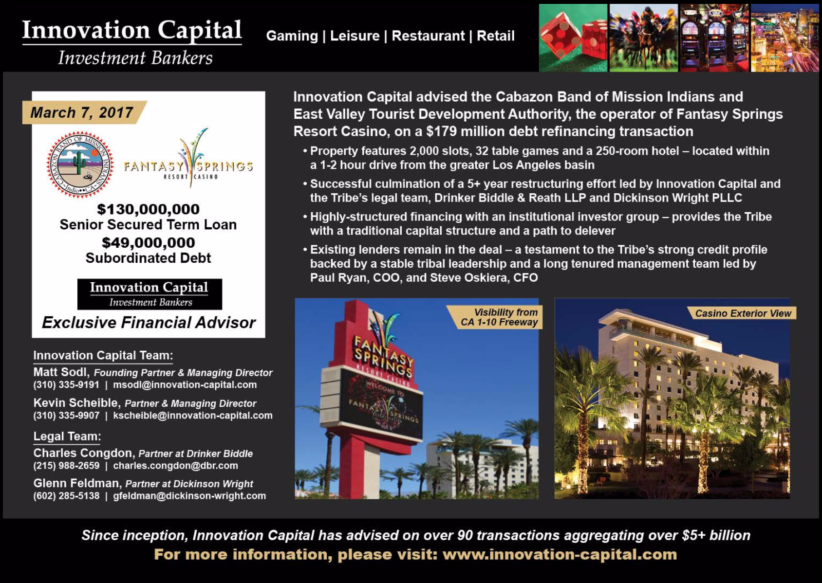 Innovation Capital advised the Cabazon Band of Mission Indians and East Valley Tourist Development Authority, the operator of Fantasy Springs Resort Casino, on a $179 million debt refinancing transaction.png