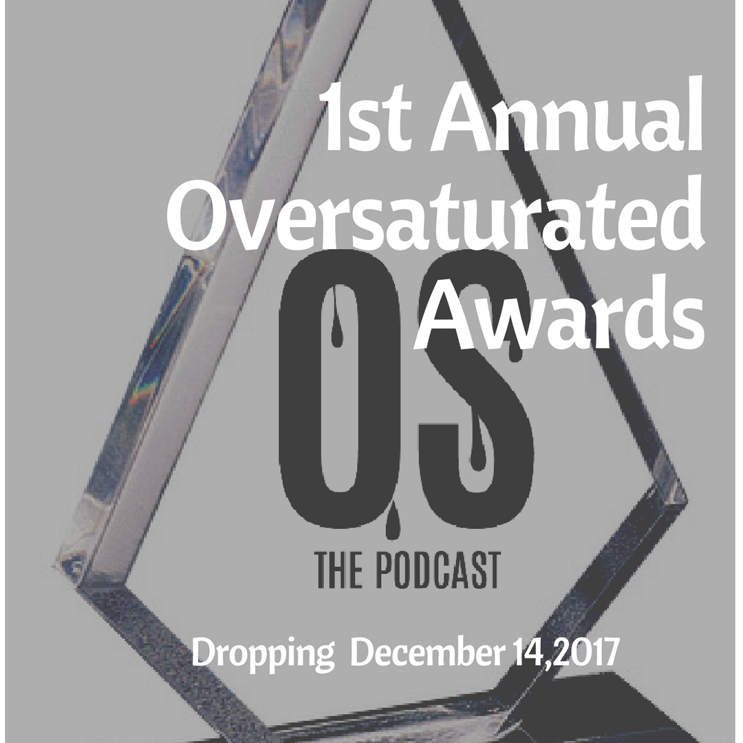 Copy of 1st Annual Oversaturated Awards.png