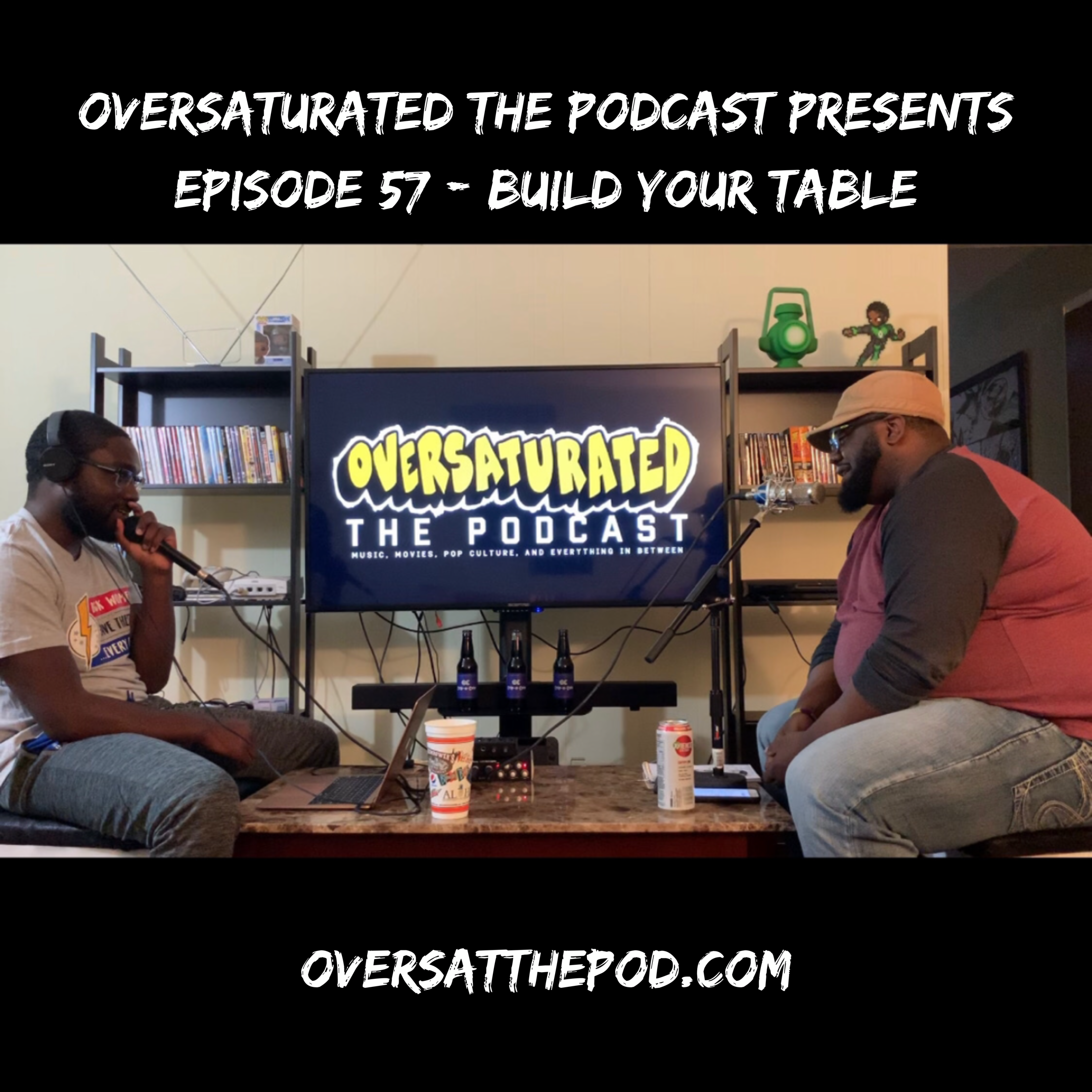 Oversaturated The Podcast Presents Episode 57 - Build Your Table.PNG
