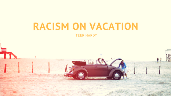 Racism-on-Vacation.png