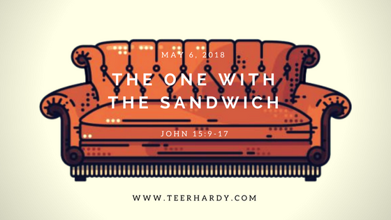 MAy 6, 2018 - The One With the Sandwich.png