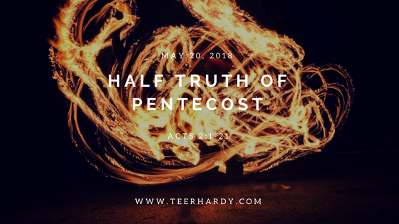 May 20, 2018 - Half Truth of Pentecost.png