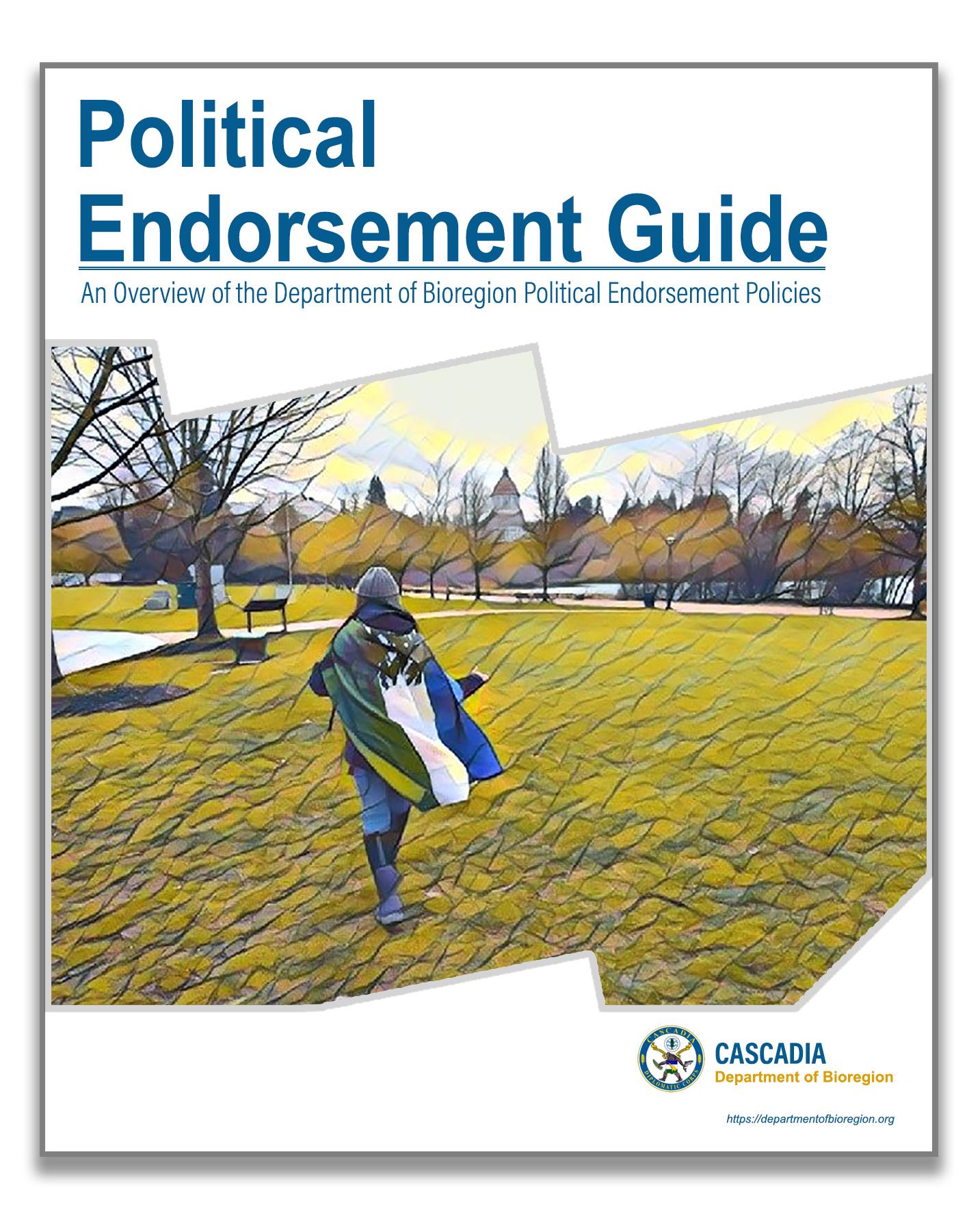 CASCADIA DEPARTMENT OF BIOREGION POLITICAL ENDORSEMENT POLICY (PDF)