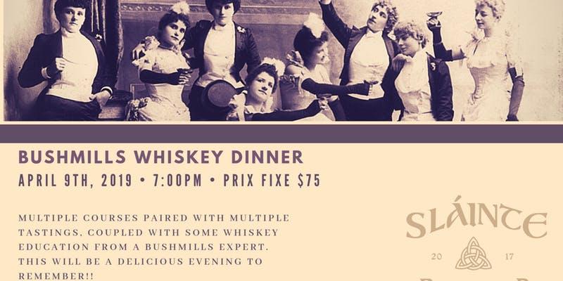 Bushmills Whiskey Dinner Slainte